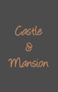 Castle & Mansion