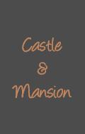 Castle & Mansion