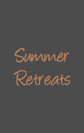 Summer Retreats